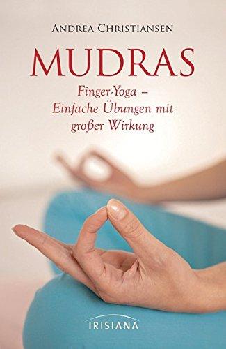 Mudras – Kompaktführer: Finger-Yoga – Einfache Übungen mit großer Wirkung