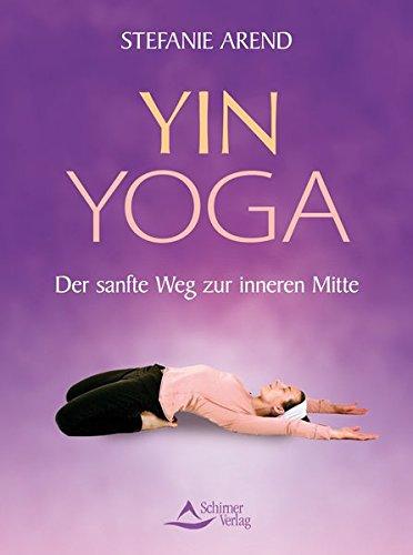 Yin Yoga – Der sanfte Weg zur inneren Mitte