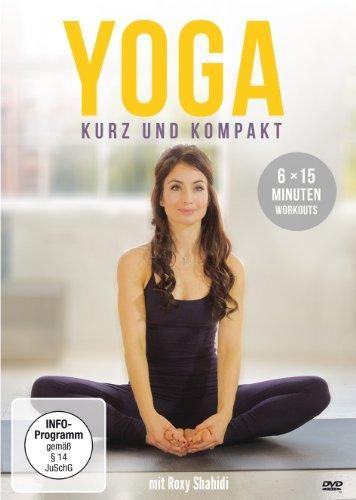 Yoga – kurz und kompakt: 6 x 15 Minuten Workouts