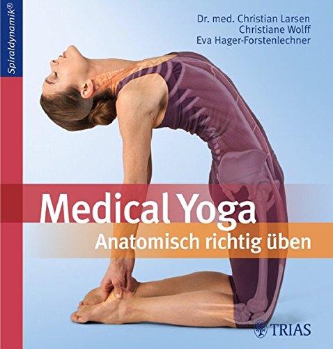 Medical Yoga: Anatomisch richtig üben