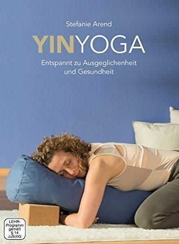 Yin Yoga – Entspannt zu Ausgeglichenheit und Gesundheit