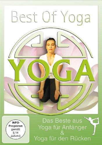 Best of Yoga – Das Beste aus Yoga für Anfänger & Yoga für den Rücken