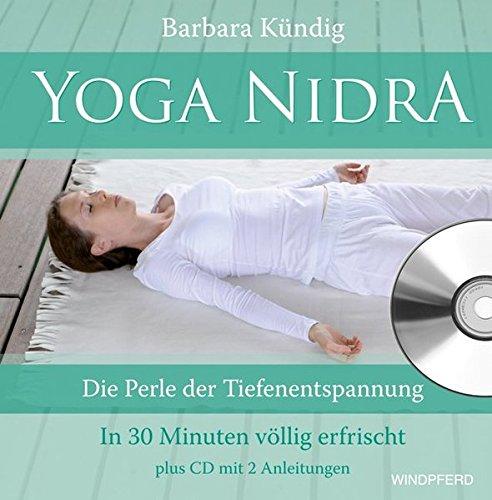 Yoga Nidra (Die Perle der Tiefenentspannung – In 30 Minuten völlig erfrischt) plus CD mit 2 Anleitungen