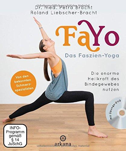 FaYo Das Faszien-Yoga: Die enorme Heilkraft des Bindegewebes nutzen – Von den bekannten Schmerzspezialisten – mit Übungs-DVD