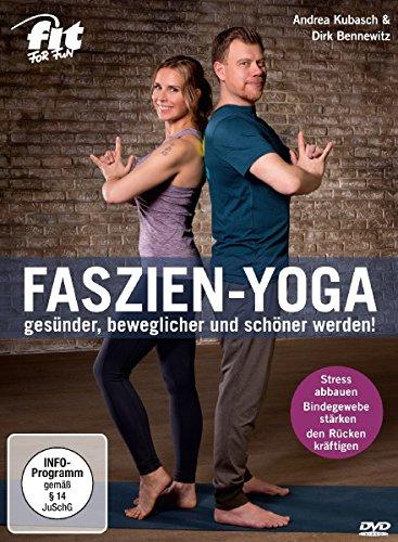 Fit for Fun – Faszien-Yoga – gesünder, beweglicher und schöner werden!
